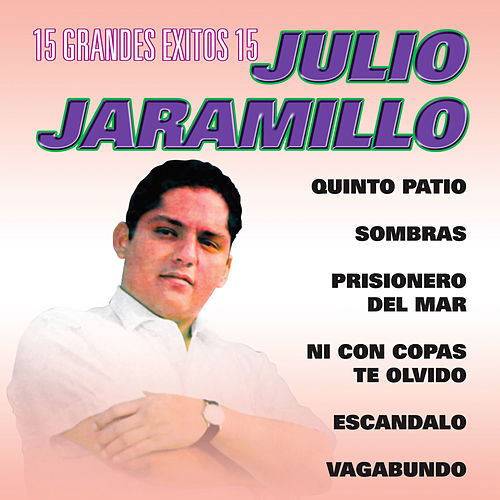 15 Grandes Exitos by Julio Jaramillo
