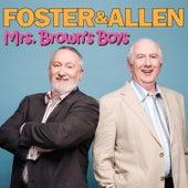 Mrs. Brown's Boys by Foster & Allen