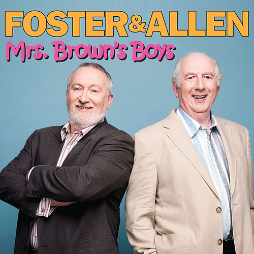Mrs. Brown's Boys by Foster & Allen
