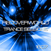Recoverworld Trance Sessions 16.07 by Various Artists