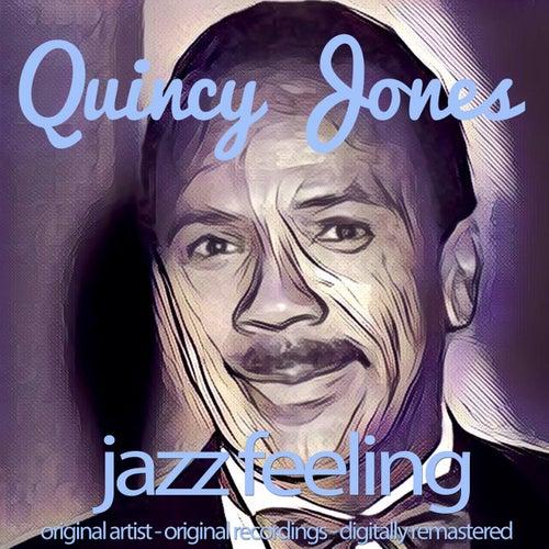 Jazz Feeling (Original Artist, Original Recordings, Digitally Remastered) von Quincy Jones