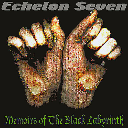 Memoirs of the Black Labyrinth by Echelon 7
