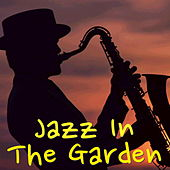 Jazz In The Garden von Various Artists