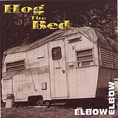 Hog the Bed by Elbow