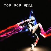Top Pop 2016 by Various Artists