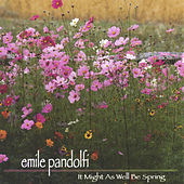 It Might As Well Be Spring by Emile Pandolfi