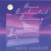 Some Enchanted Evening by Emile Pandolfi