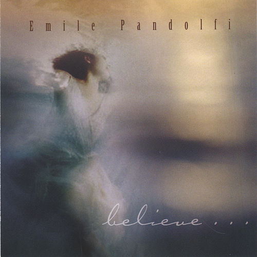 Believe by Emile Pandolfi