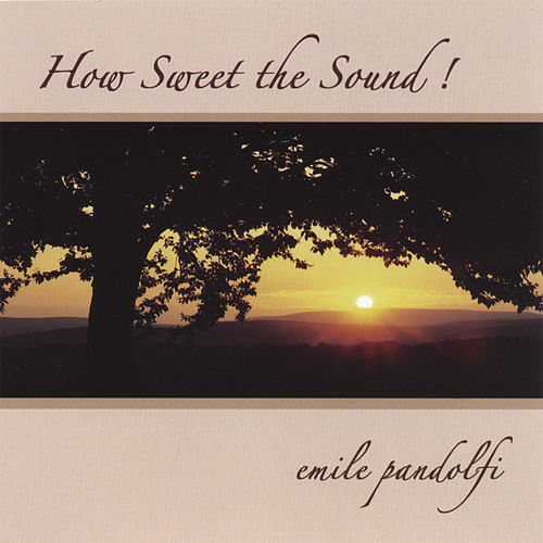 How Sweet the Sound! von Emile Pandolfi