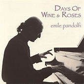 Days of Wine and Roses by Emile Pandolfi