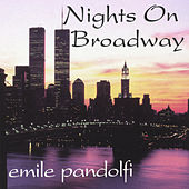 Nights On Broadway by Emile Pandolfi