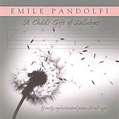 A Child's Gift of Lullabies by Emile Pandolfi