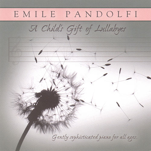 A Child's Gift of Lullabies von Emile Pandolfi