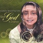 Give God a Chance by Karen Washington
