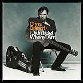 I Didn't Get Where I Am by Chris Difford