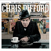 The Last Temptation of Chris by Chris Difford