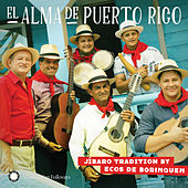 El Alma De Puerto Rico: Jíbaro Tradition by Ecos De Borinquen by Ecos de Borinquen