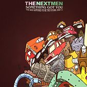 Something Got You - EP by Nextmen