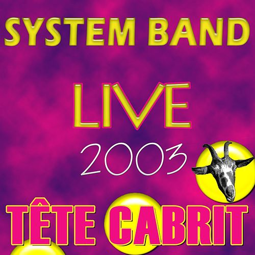 Tête cabrit (Live 2003) by System Band
