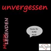 Musik Legenden - Unvergessen (Danke für EURE Musik) by Various Artists