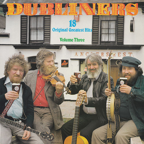 18 Original Greatest Hits Volume Three by Dubliners