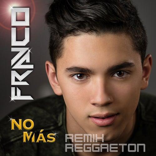 No Más (Reggaeton Remix) by Franco