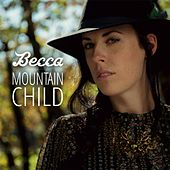 Mountain Child by Becca