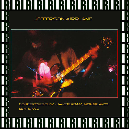 Concertgebouw, Amsterdam, Netherlands, September 15th, 1968 (Remastered, Live On Broadcasting) von Jefferson Airplane