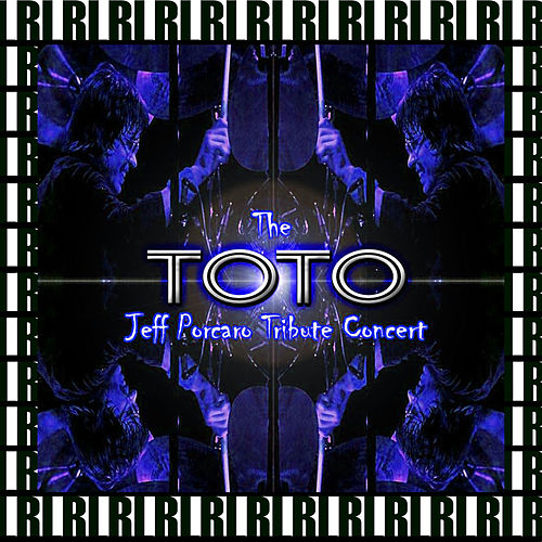 Jeff Porcaro Tribute Concert, Universal Amphitheater, Los Angeles, December 14th, 1992 (Remastered, Live On Broadcasting) von Toto