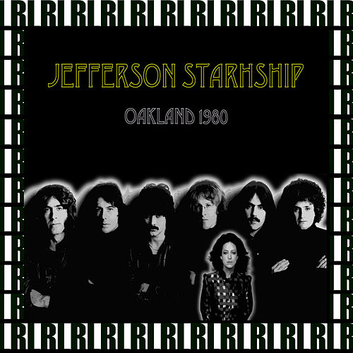 Oakland Coliseum, Ca. January 13th, 1980 (Remastered, Live On Broadcasting) von Jefferson Starship