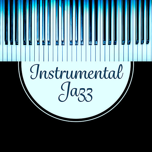 Instrumental Jazz - Soothing Piano, Inspirational Music, Solo Piano, Sexy Jazz von Smooth Jazz Allstars
