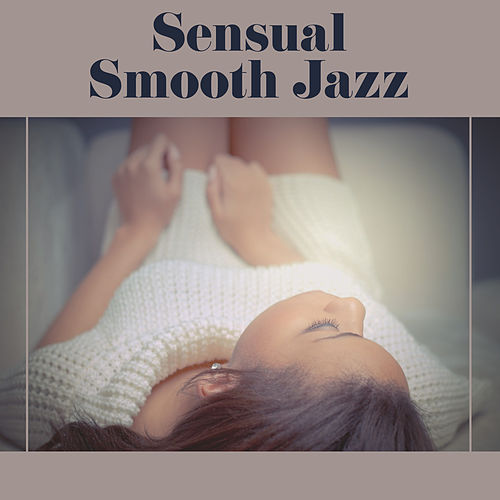 Sensual Smooth Jazz – Luxury Piano Music, Smooth Jazz Relaxation, Piano Ambient Music, Home Piano, Easy Listening Piano Music, Dinner Music by Relaxing Instrumental Jazz Ensemble