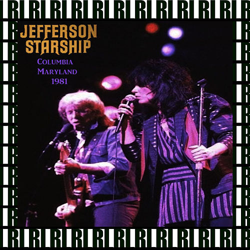 Merriweather Post Pavilion, Columbia, Maryland, July 1st, 1981 (Remastered, Live On Broadcasting) von Jefferson Starship