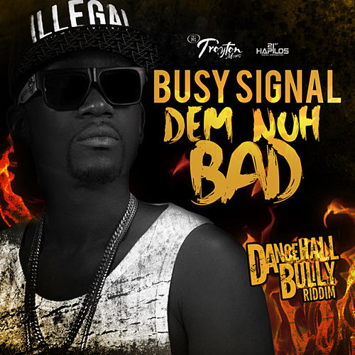Dem Nuh Bad - Single by Busy Signal