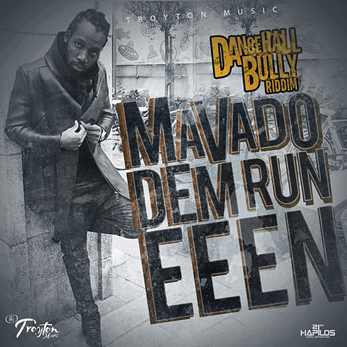 Dem Run Eeen - Single by Mavado