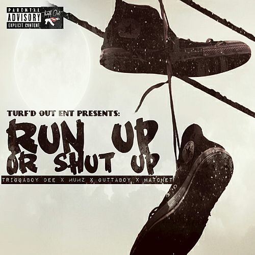 Run up or Shut Up by Hatchet