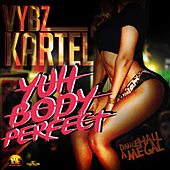 Yuh Body Perfect - Single by VYBZ Kartel