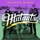 Your Desert My Mind by Mutants