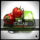 My Italian Summer:  Pop & Easy Listening Music for Mediterranean Holidays by Various Artists
