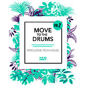 Move to the Drums, Vol. 2 by Various Artists