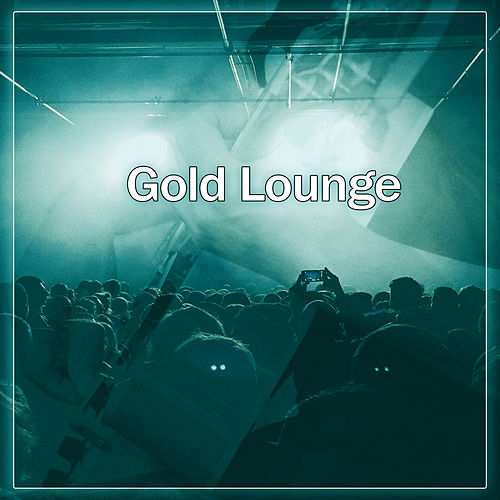Gold Lounge – Ambient Sounds of Jazz, Amazing Jazz Music, Jazz Club by Gold Lounge