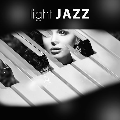 Light Jazz - Jazz Paradise, Relaxing Piano, Crazy Instrumental Jazz by Light Jazz Academy