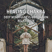 Healing Chakra – Deep Mindfulness Meditation Relaxation by New Age