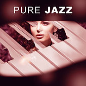 Pure Jazz - Mellow Jazz, Cocktail Jazz, Jazz Selection, Peaceful Jazz by Relaxing Jazz Music