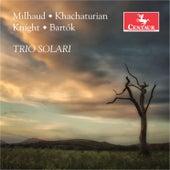Edward Knight, Milhaud, Khachaturian, Bartók: Piano Trios by Trio Solari