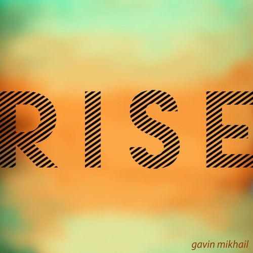 Rise by Gavin Mikhail