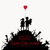 Loco de Amor by Lary Over