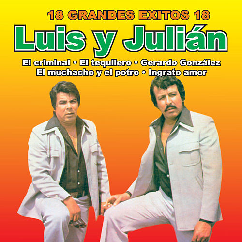 18 Grandes Exitos by Luis Y Julian
