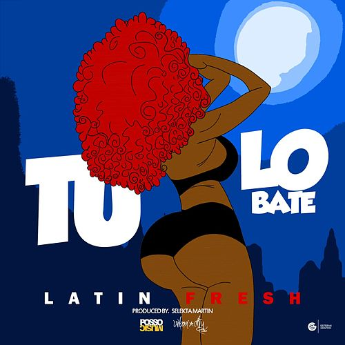 Tu-Lo Bate by Latin Fresh