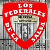 Popurri: El Malo, Pt. 2 (Homenaje a el Malo del Bronx Willie Colon) [feat. Los Federales de la Salsa] by Orquesta Magia Caribeña Federico Junior